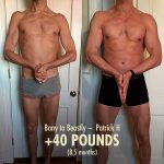 Patrick's gnarly 40-pound ectomorph transformation.