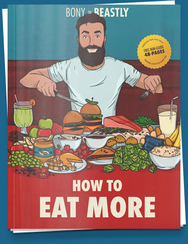 Free Guide: How to Eat More PDF from Bony to Beastly