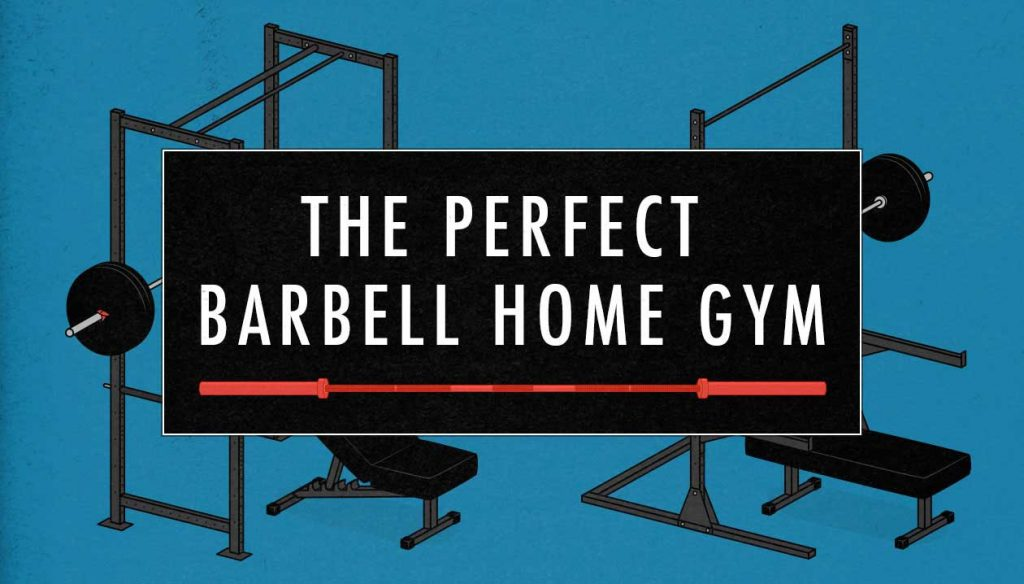 What equipment should you buy if you're trying to build a barbell home gym to train for size, strength and aesthetics